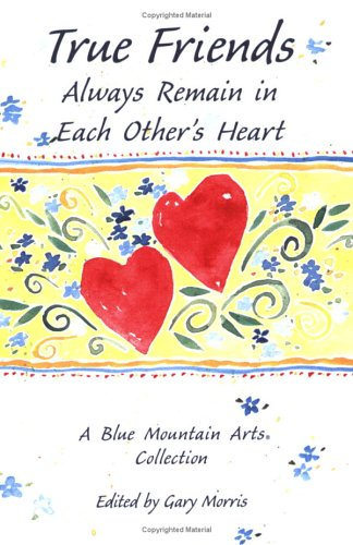 9780883962770: True Friends Always Remain in Each Others Hearts: A Blue Mountain Arts Collection (Friendship)