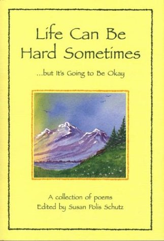 9780883962817: Life Can Be Hard Sometimes, But It's Going to Be Okay: A Collection of Poems (Self-Help)