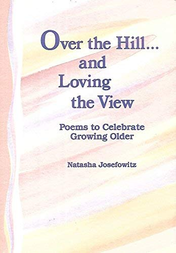 9780883963463: Over the hill-- and loving the view: Poems to celebrate growing older