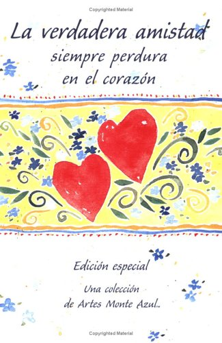 9780883963593: La Verdadera Amistad Siempre Perdura En El Corazon (Blue Mountain Arts Collection)