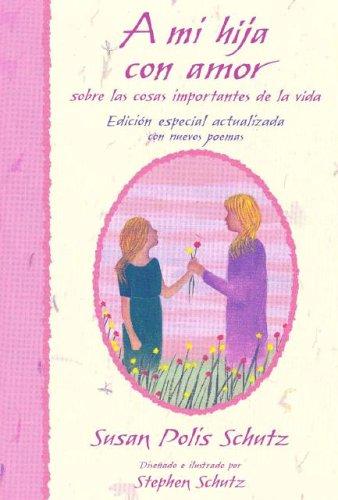 9780883963609: A Mi Hija Con Amor / To My Daughter With Love: Sobre Las Cosas Importantes De LA Vida / On the Important Things in Life