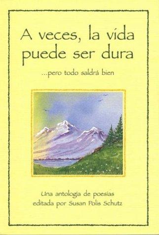 9780883963678: A Veces, la Vida Puede Ser Dura... Pero Todo Saldra Bien: Una Antologia de Poesias