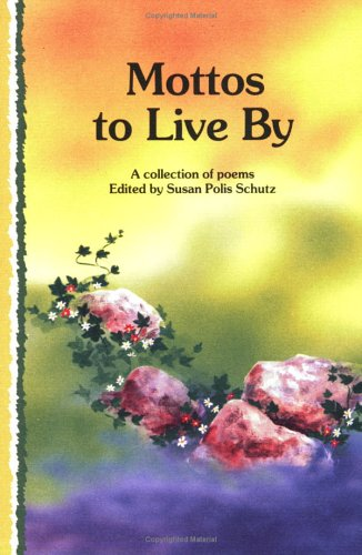 9780883963708: Mottos to Live by: A Collection of Poems