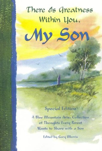 9780883963968: There Is Greatness Within You, My Son: A Blue Mountain Arts Collection of Thoughts Every Parent Wants to Share with a Son