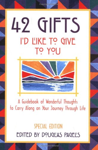 9780883964200: 42 Gifts I'd Like to Give to You: A Guidebook of Wonderful Thoughts to Carry Along on Your Journey Through Life