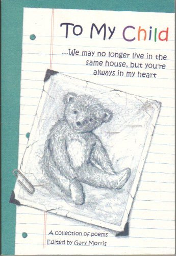 9780883964477: To My Child: We May No Longer Live in the Same House, but You're Always in My Heart : A Collection of Poems from Blue Mountain Arts (Teens & Young Adults)