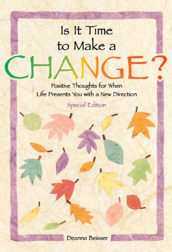 9780883964514: Is It Time To Make A Change?: Positive Thoughts for When Life Presents You With a New Direction - Special Edition (Self-Help & Recovery)