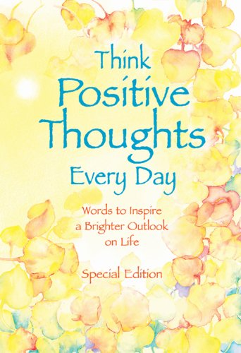 9780883964668: Think Positive Thoughts Every Day: Words to inspire a brighter outlook on life (Selp-Help)