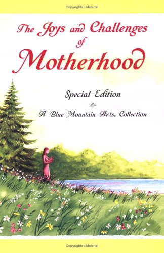 9780883964712: The Joys and Challenges of Motherhood: A Collection of Poems (Blue Mountain Arts Collection)