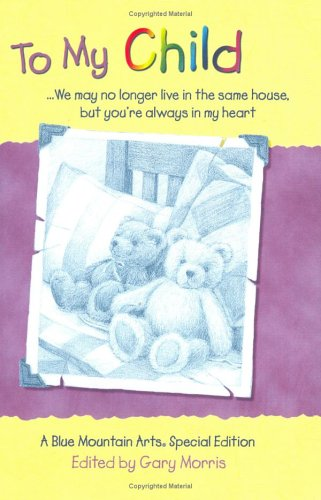 9780883964743: To My Child: We May No Longer Live in the Same House, but You're Always in My Heart : A Collection of Poems (Teens & Young Adults)