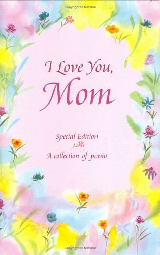 9780883964750: I Love You, Mom: A Collection of Poems (Family