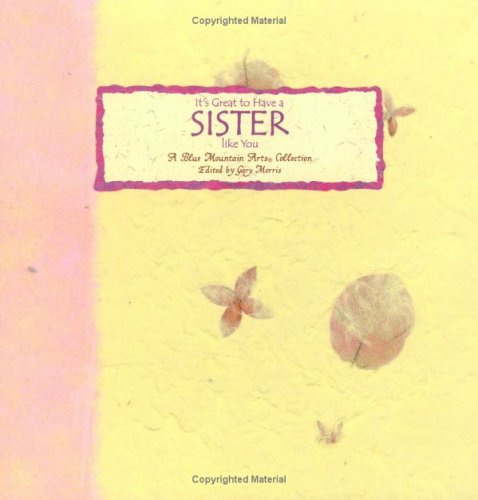 It's Great to Have a Sister Like You: A Blue Mountain Arts Collection (Language Of-- Series) (0883964813) by A Blue Mountain Arts Collection