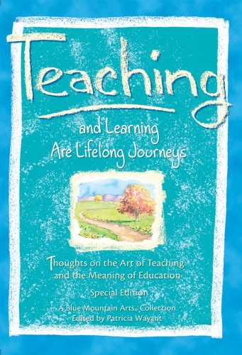 Teaching And Learning Are Lifelong Journeys: Thoughts: Collection, A Blue