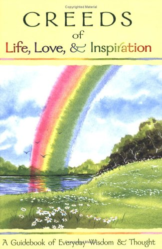 9780883965207: Creeds of Life, Love & Inspiration: A Guidebook of Everyday Wisdom & Thought