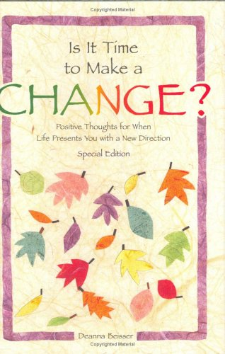 9780883965283: Is It Time to Make a Change?: Positive Thoughts for When Life Presents You with a New Direction (Self-Help & Recovery)