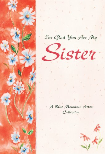 9780883965627: I'm Glad You Are My Sister (Blue Mountain Arts Collection)