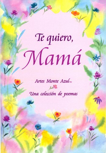 9780883965641: Te quiero, mama (I Love You, Mom) (Blue Mountain Arts Collection) (Spanish Edition)