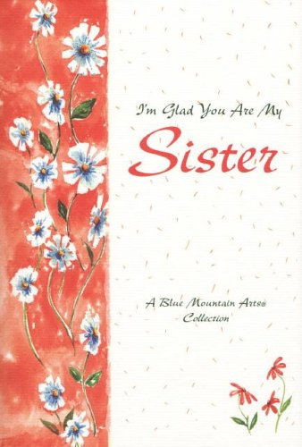 I'm Glad You Are My Sister: Collection, Blue Mountain Arts