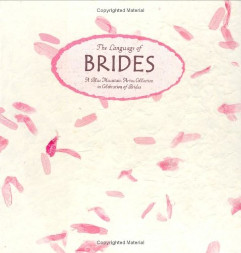 9780883965863: The Language of Brides: A Blue Mountain Arts Collection in Celebration of Brides (Language of Series)