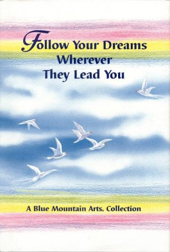 9780883965894: Follow Your Dreams Wherever They Lead You (Blue Mountain Arts Collection)