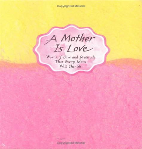 9780883966105: A Mother Is Love: Words of Love and Gratitude That Every Man Will Cherish (Blue Mountain Arts Collection)
