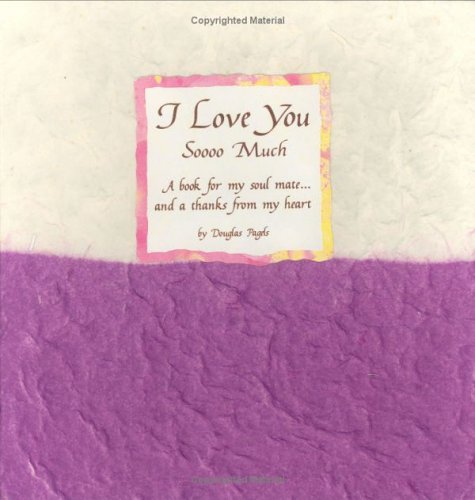 I Love You Soooo Much: A Book for My Soul Mate...and a Thanks from My Heart (Blue Mountain Arts ...
