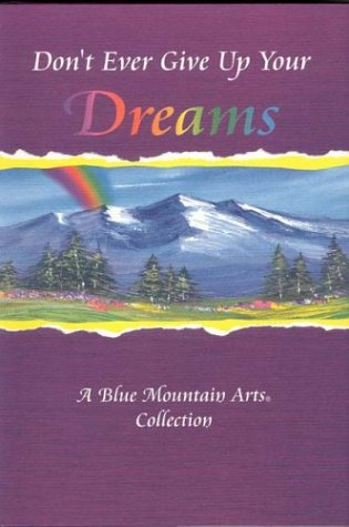 Don't Ever Give Up Your Dreams: A: Collection, Blue Mountain