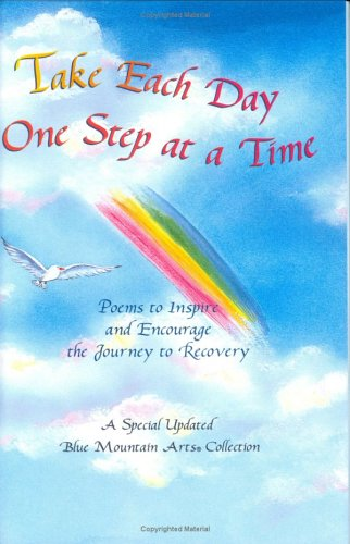 9780883966419: Take Each Day One Step at a Time: Poems to Inspire and Encourage the Journey to Recovery (Blue Mountain Arts Collection)