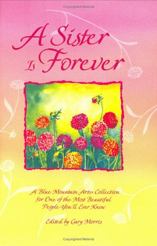 A Sister Is Forever: A Blue Mountain: Collection, Blue Mountain