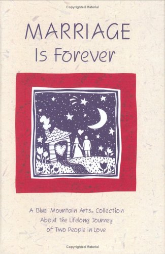 9780883966938: Marriage Is Forever: A Blue Mountain Arts Collection About the Lifelong Journey of Two People in Love (Forever Series)