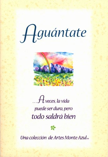 9780883967560: Aguantate (Hang In There): A veces, la vida puede ser dura ...pero todo saldra bien (Blue Mountain Arts Collection) (Spanish Edition)