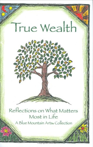 9780883967966: True Wealth: Reflections On What Matters Most In Life (Blue Mountain Arts Collection)