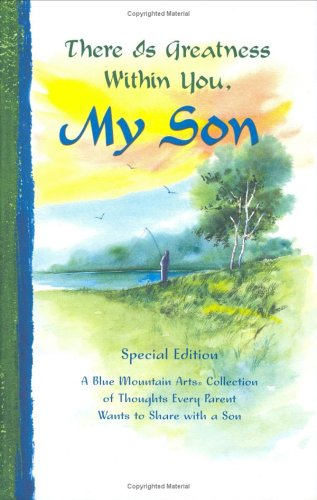 9780883967997: There Is Greatness Within You, My Son: A Blue Mountain Arts Collection of Thoughts Every Parent Wants to Share with a Son