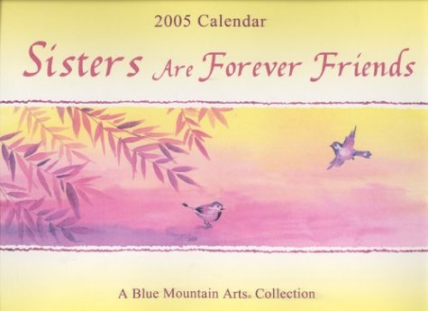 Sisters Are Forever Friends (12 Month Calendar) (Calendars) (0883968088) by A Blue Mountain Arts Collection