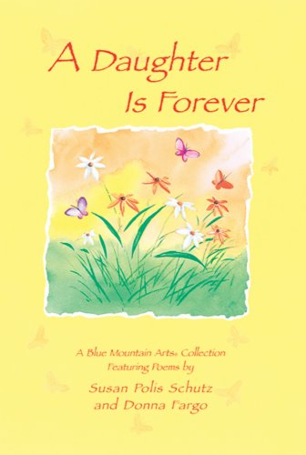 A Daughter Is Forever: Featuring Poems by: Collection, A Blue