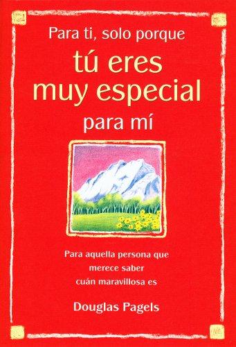9780883969021: Para ti, solo porque tú eres muy especial para mí (For You, Just Because You're Very Special to Me): Para aquella persona que merece saber cuán ... how wonderful they are) (Spanish Edition)