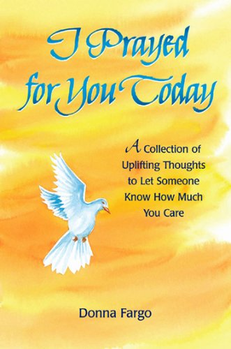 9780883969236: I Prayed for You Today: A Collection of Uplifting Thoughts to Let Someone Know How Much You Care