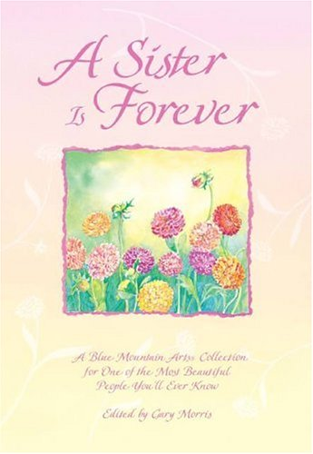 9780883969304: A Sister Is Forever: A Blue Mountain Arts Collection for One of the Most Beautiful People You'll Ever Know