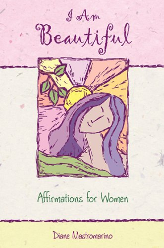 I Am Beautiful: Affirmations for Women (0883969319) by Mastromarino, Diane