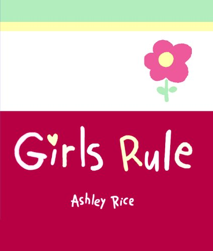 Girls Rule (A Little Bit of Series) (9780883969519) by Rice, Ashley