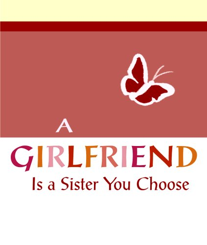 A Girlfriend Is a Sister You Choose (Little Bit Of...) (0883969602) by A Blue Mountain Arts Collection