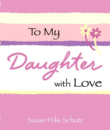 9780883969656: To My Daughter, with Love (Little Bit Of...)