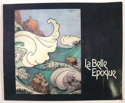 9780883970270: La Belle Epoque: Masterworks by Combaz, Leo Jo, and Livemont : a loan exhibition from the Collection of L. Wittamer-De Camps