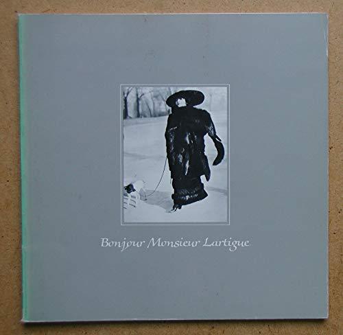 9780883970447: Bonjour Monsieur Lartigue: A loan exhibition of photographs by Jacques-Henri Lartigue from the Association des Amis de Jacques-Henri Lartigue