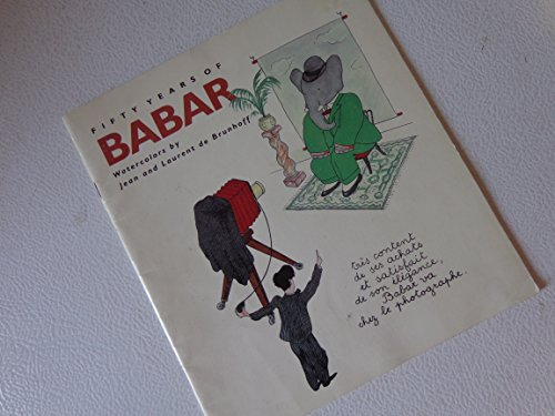 Fifty years of Babar: Watercolors: Jean and Laurent de Brunhoff [Jan 01, 1983] Brunhoff, Laurent de