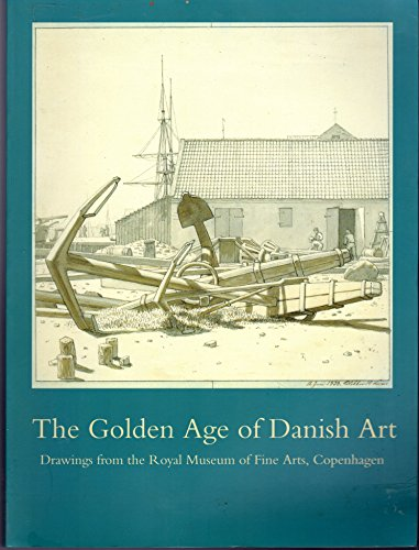 9780883971154: The Golden Age of Danish Art: Drawings from the Royal Museum of Fine Arts, Copenhagen