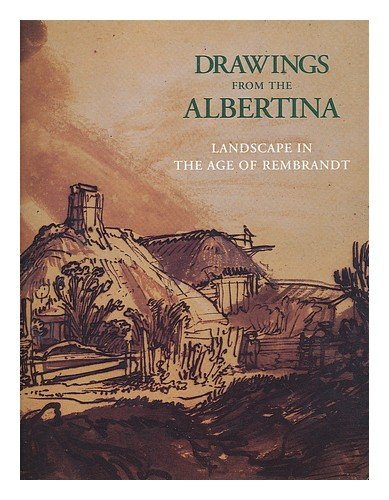 Drawings from the Albertina : landscape in the age of Rembrandt