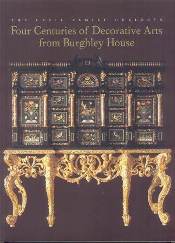 9780883971307: The Cecil Family Collects: Four Centuries of Decorative Arts from Burghley House