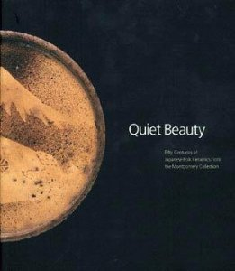 Quiet Beauty: Fifty Centuries of Japanese Folk Ceramics from the Montgomery Collection: Robert Moes...