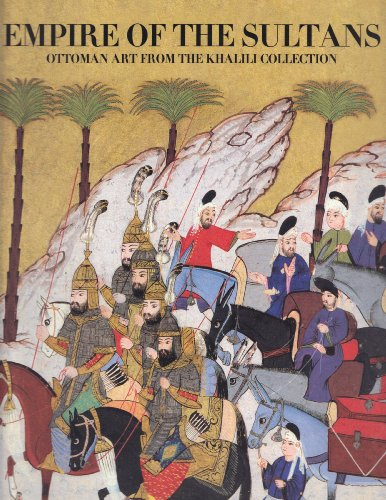 9780883971437: Empire of the Sultans: Ottoman Art from the Khalili Collection